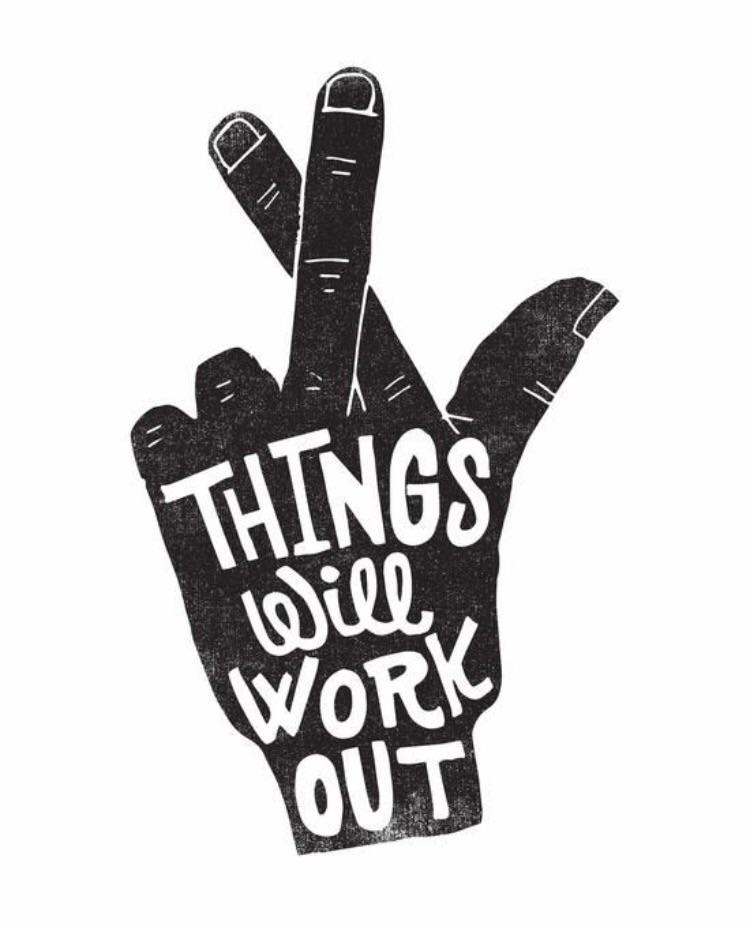 ThingsWillWorkOut, AllForTheBetter - strawbsgirl | ello