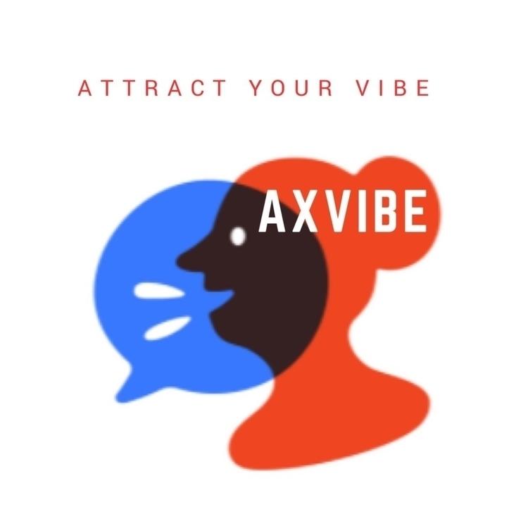axvibe, vibe, attractyourvibe - axvibe | ello