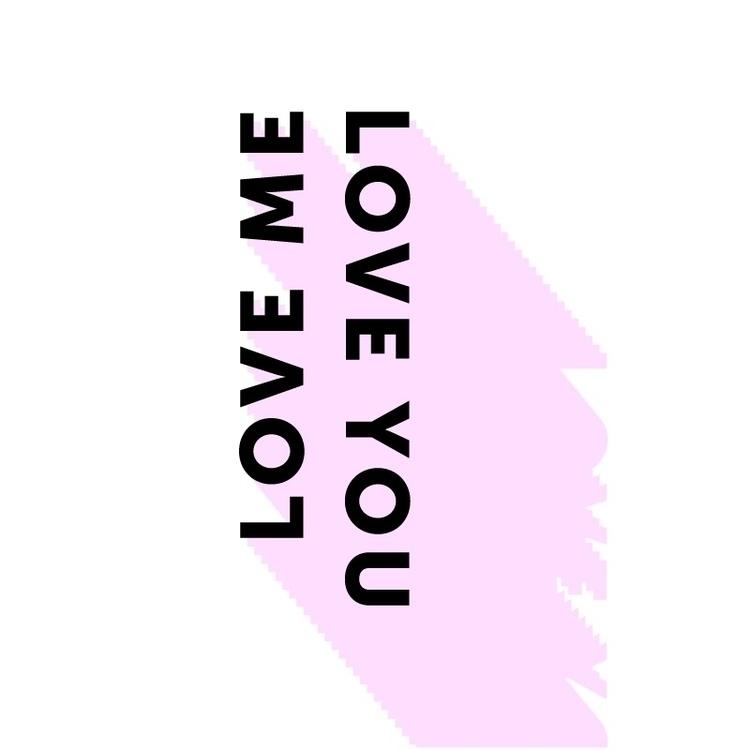 Love - NoteToSelf, ello, design - geelsee | ello