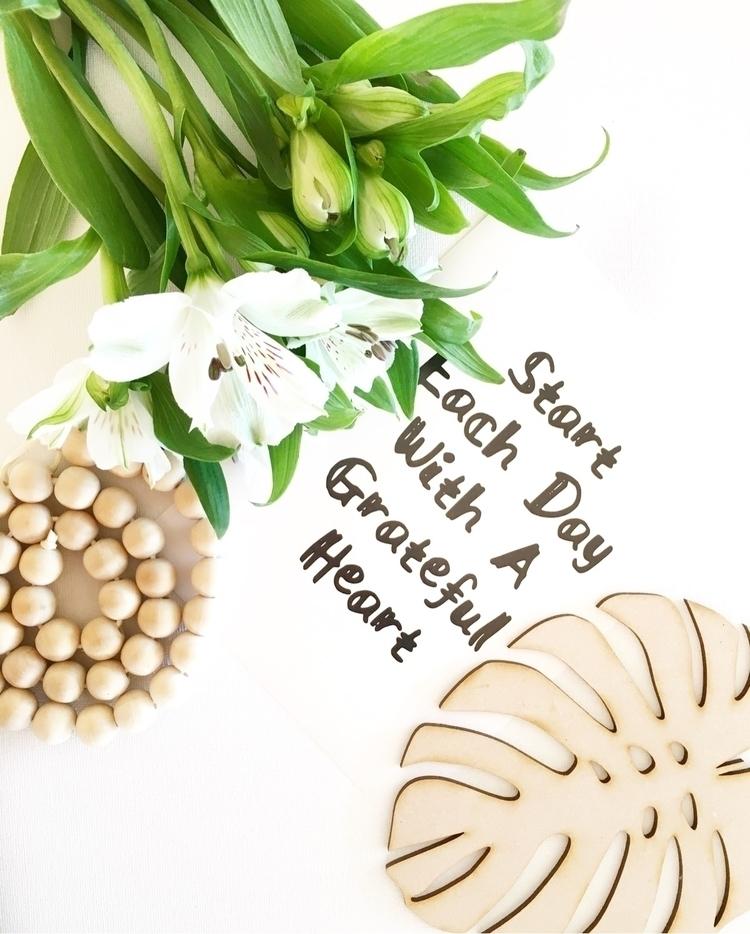 Start day grateful heart - quotes - mummaof3styling   ello