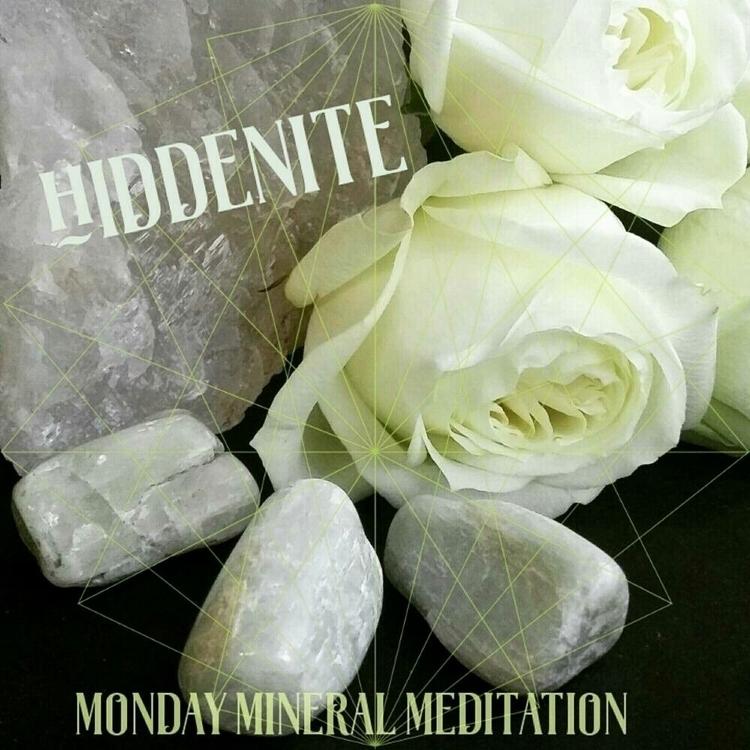 Monday Mineral Meditation - Hid - sacredservicereiki | ello