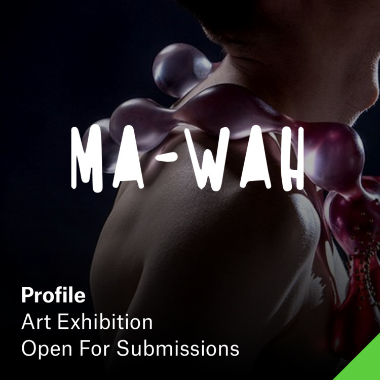 Ma-Wah — Submission Details Jul - elloartistinvites | ello