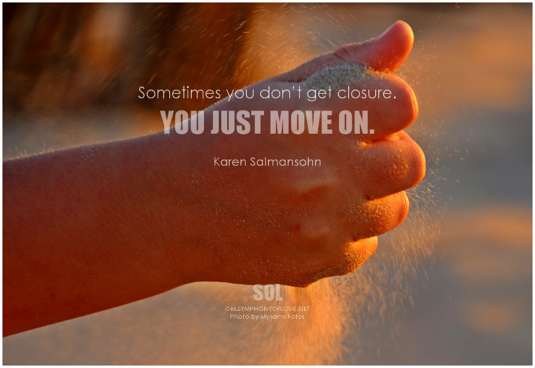 closure. move quotes Karen Salm - symphonyoflove | ello