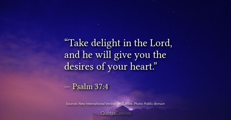 delight Lord, give desires hear - quotescosmos | ello