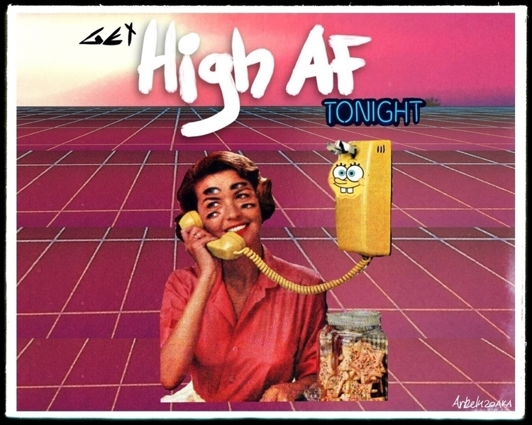 high AF - gethigh, 420, fourtwenty - arbel420aka | ello