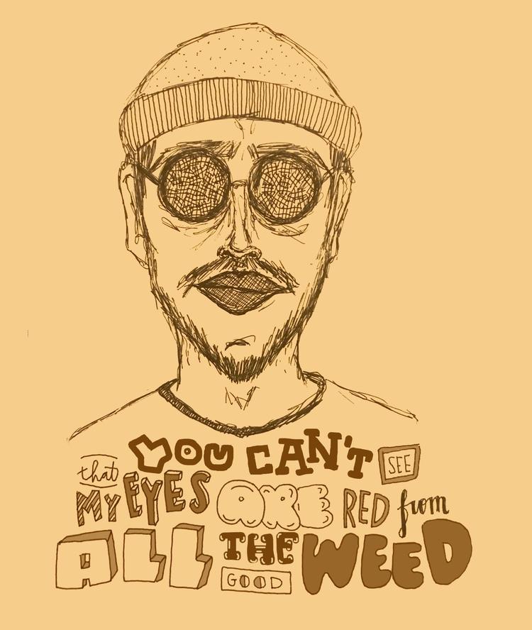 Quote guy  - weed, quote, typography - vaniagettkant | ello
