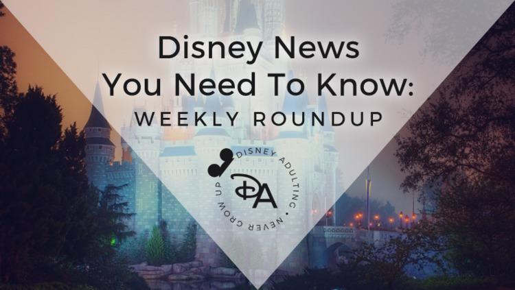 weekly roundup Disney news fan  - disneyadulting | ello