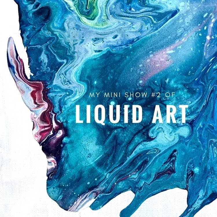 _Liquid Art - mini show 2_ visu - cgwarex | ello