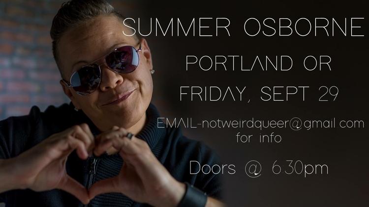 Summer Osborne LIVE Portland - not_weird_queer | ello