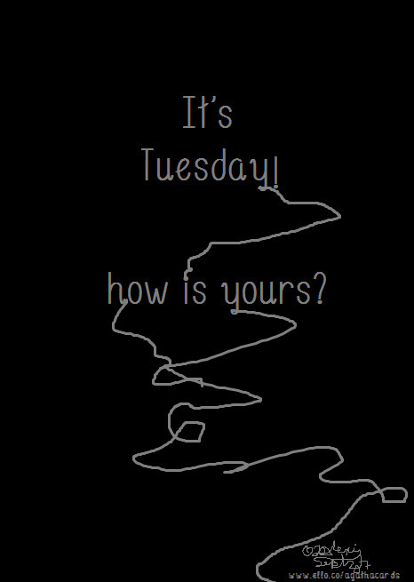 Happy Tuesday:bangbang: Tuesday - agathacards | ello