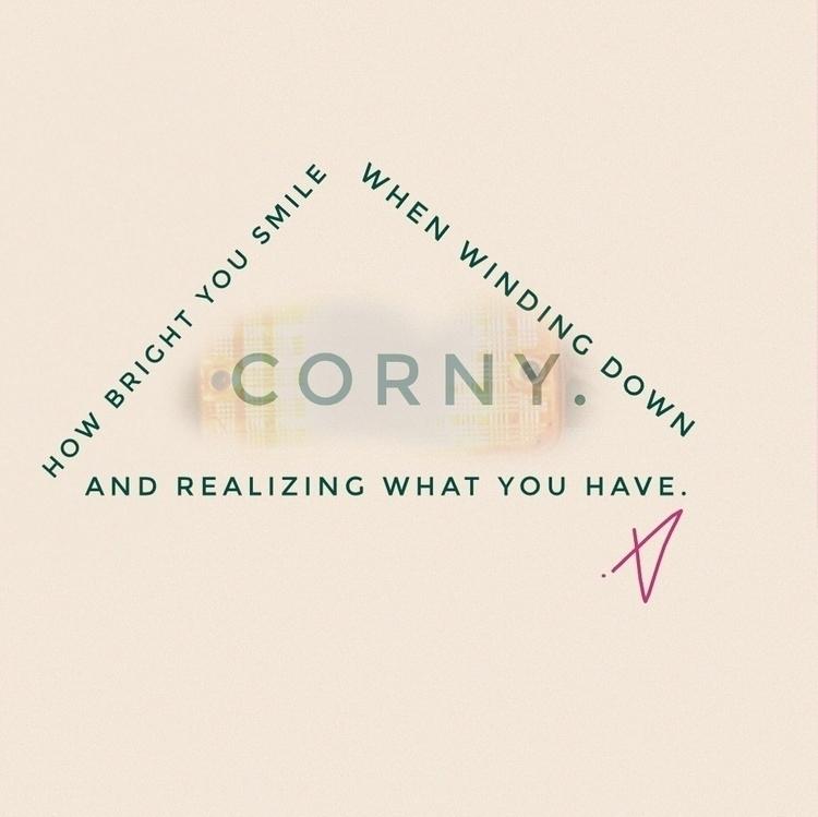 corny - writing, poetry, vispo - victoriainthewoods | ello