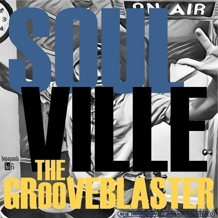 Grooveblaster 'Soulville' album - thegrooveblaster | ello