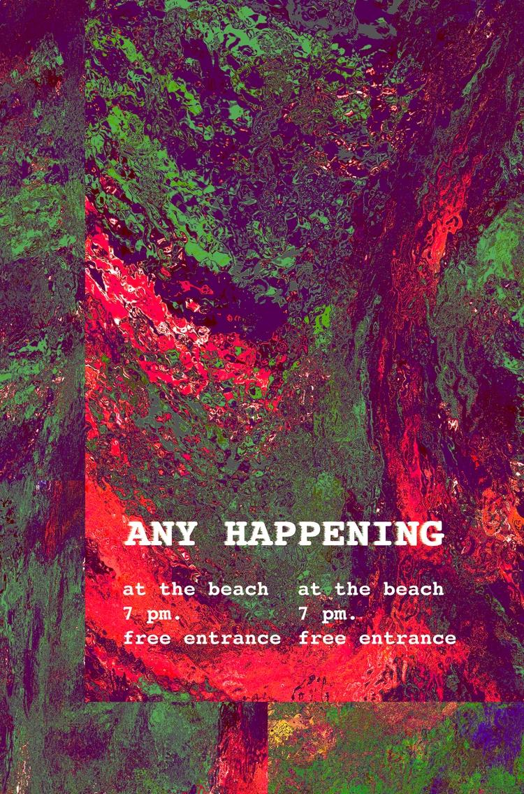 Poster Happening - digitalart, conteporeryart - kunstmann_kreativ | ello