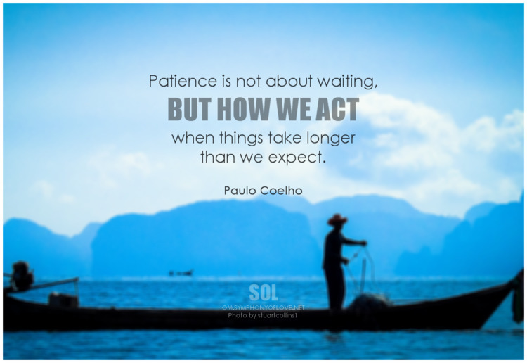 Patience waiting, act longer ex - symphonyoflove   ello