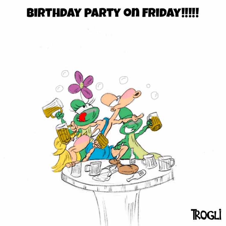 Friday birthday!!! celebrate pu - trogli | ello