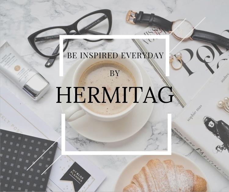 inspired everyday week Hermitag - hermitagluxury | ello