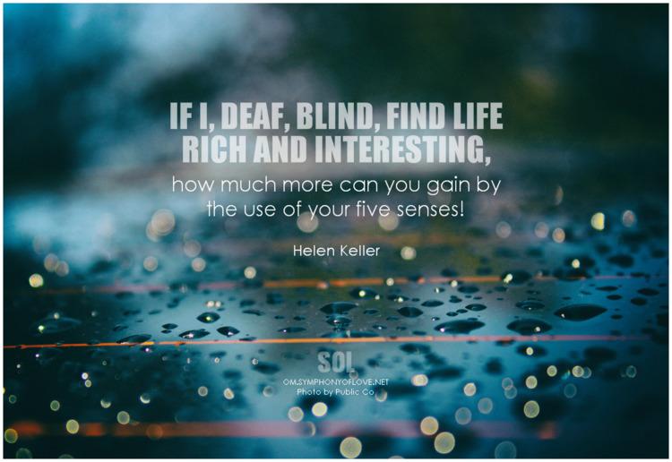 deaf, blind, find life rich int - symphonyoflove | ello