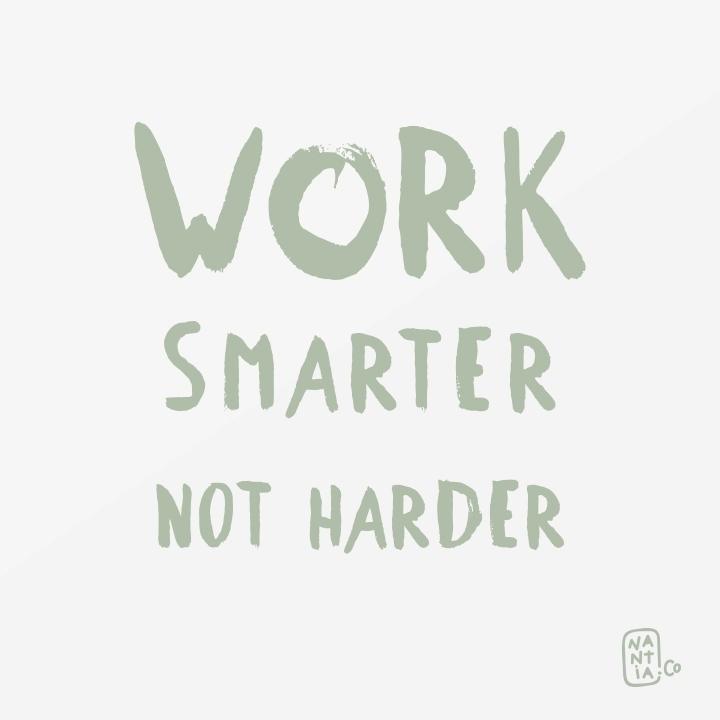 Work Smarter Harder, friendly r - nantia | ello
