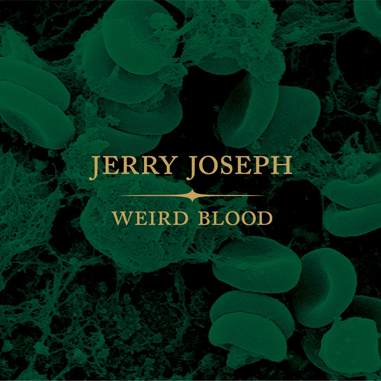 Jerry Joseph record Weird Blood - cavitysearchrecords | ello