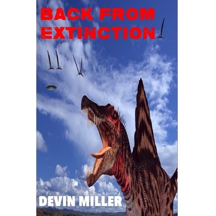 EXTINCTION: Published Long Awai - spinosauruslover | ello