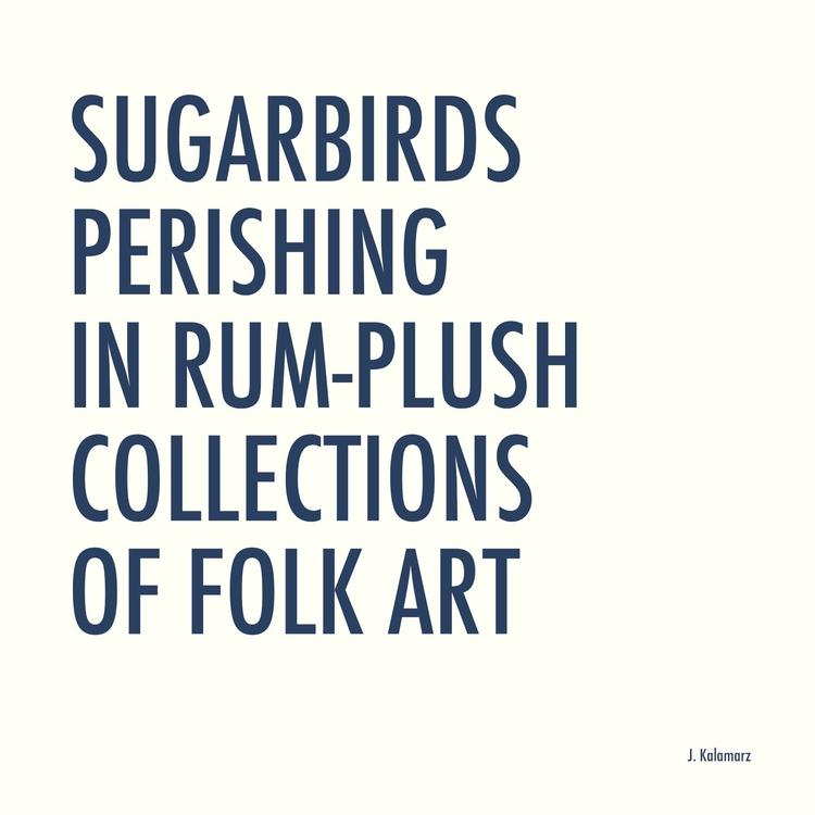 text, poetry, SugarBirds - jkalamarz | ello