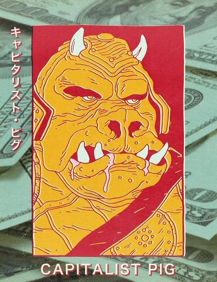 Capitalist Pig. Artwork zine Re - bryanwestart | ello