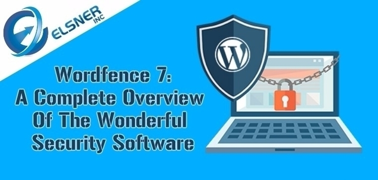 Wordfence 7: Complete Overview  - elsnerinc | ello