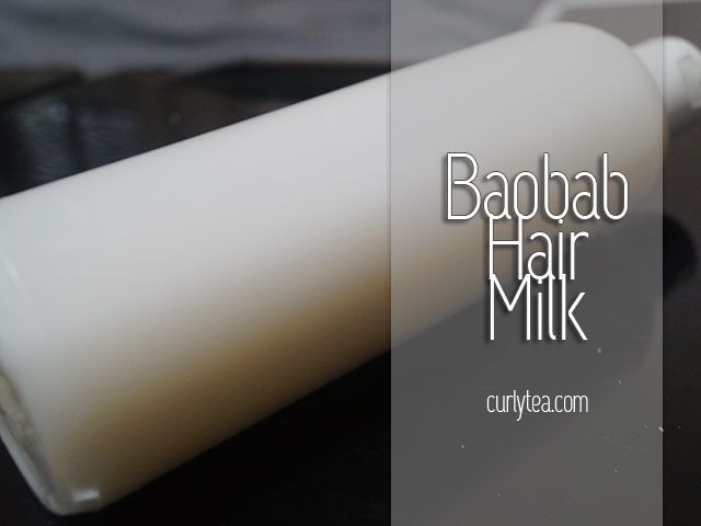 Baobab Hair Milk [VIDEO] hair s - curlytea | ello