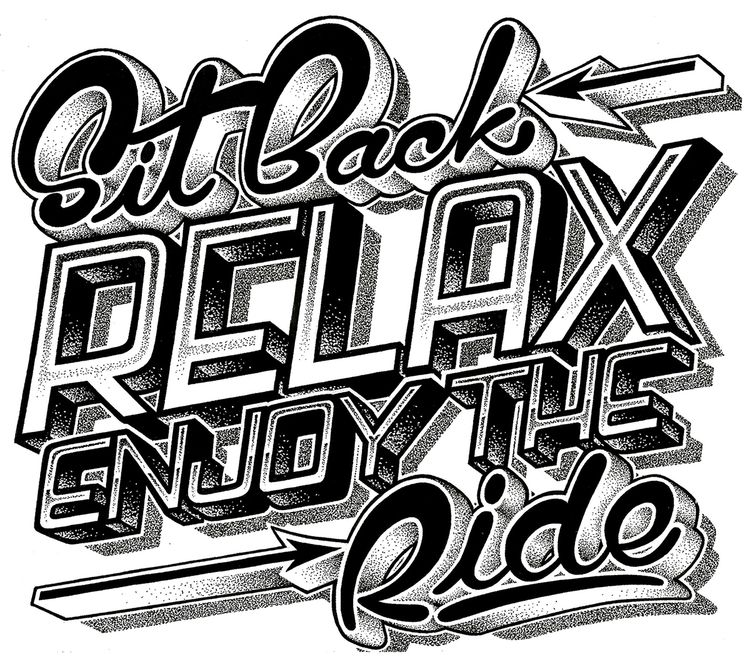 Sit Relax, Enjoy Ride - lettering - jawntype | ello