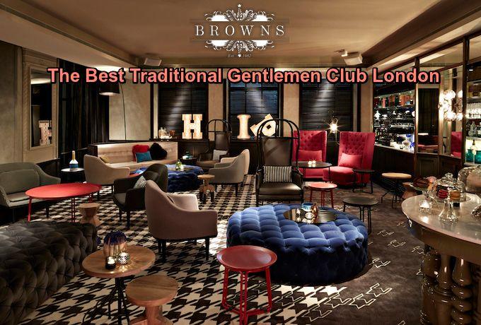 Traditional Gentlemen Club Lond - brownsshoreditch | ello