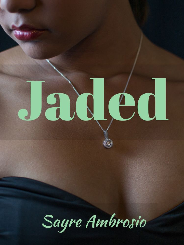 OVERVIEW: JADED INTENDED ADULTS - sayreambrosioauthor | ello