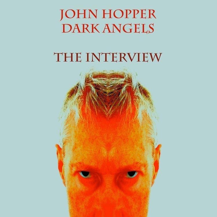 DARK ANGELS - INTERVIEW illumin - johnhopper | ello