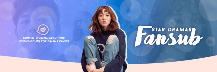 Star Dramas Fansub - izamathias | ello