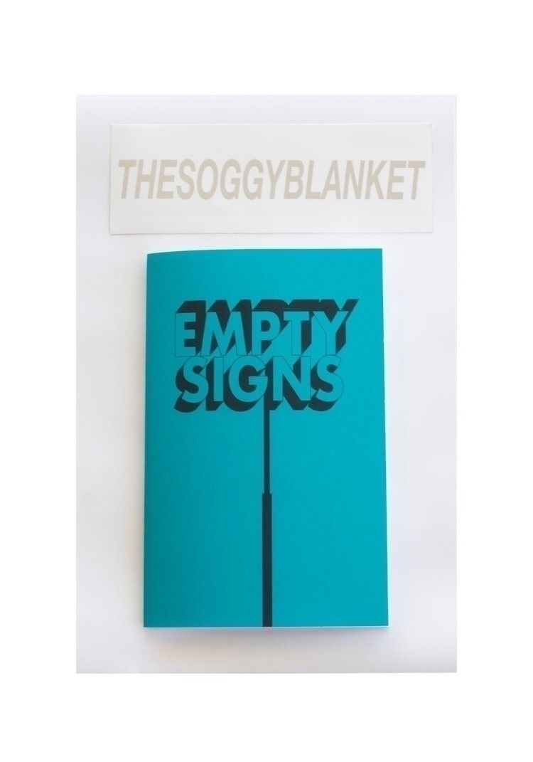 """EMPTY SIGNS"" Zine 8 pages, 15  - thesoggyblanket 