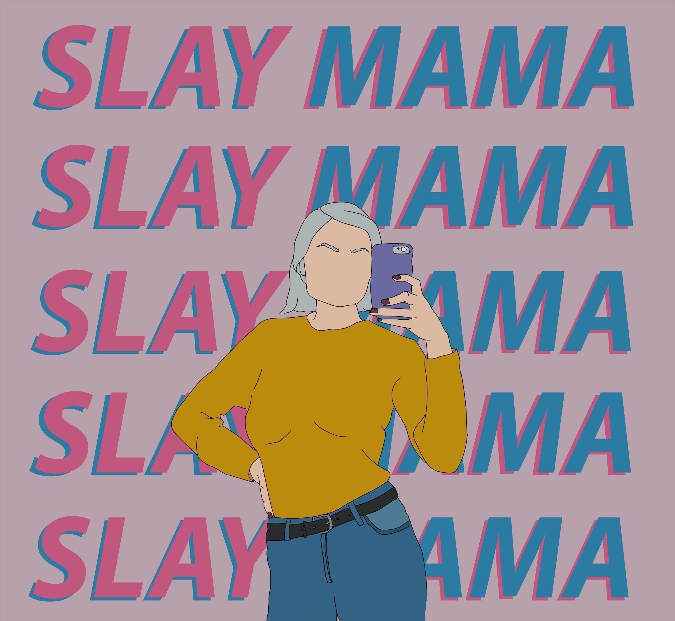 Slay MAMA - Art, Design, Illustration - nandyblu | ello