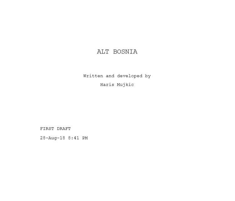 draft Alt Bosnia screenplay - gamedev - mujkicharis | ello