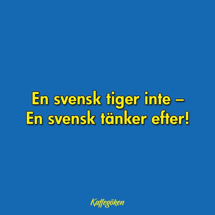 En svensk tiger inte – tänker e - kaffegoken | ello