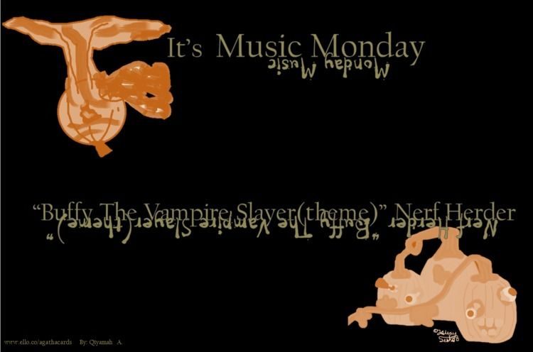 Monday!! Music Monday Buffy Vam - agathacards | ello