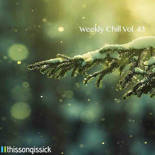 Kick Weekly Chill playlist Ft.  - thissongissick | ello
