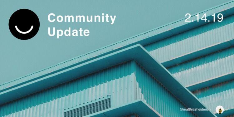 Community Update 2/14/2019 Good - elloblog | ello