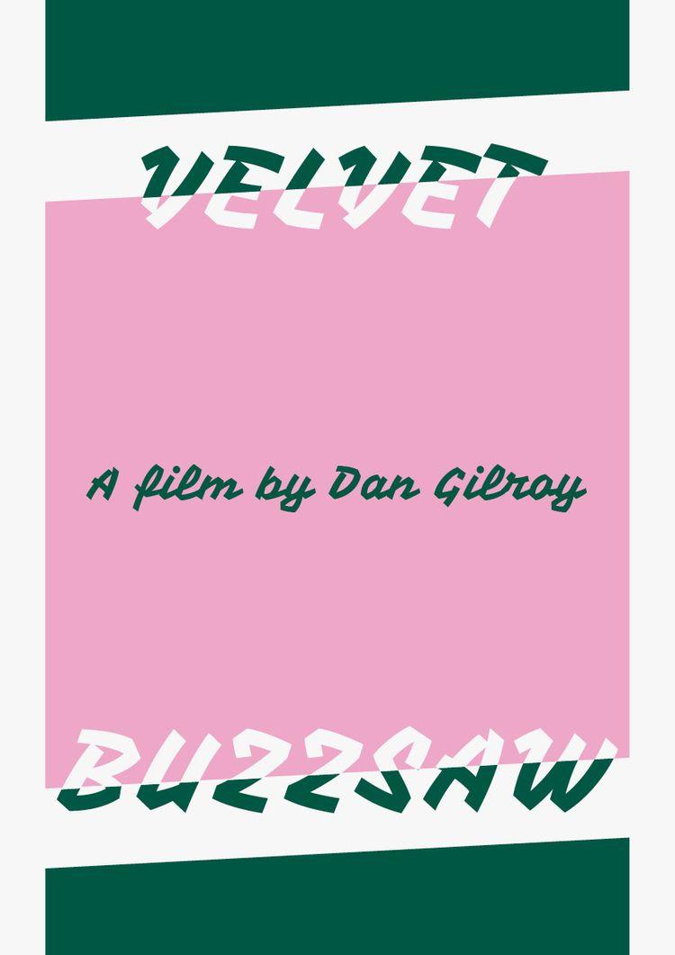 Film poster Velvet Buzzsaw (201 - sarahschrauwen   ello