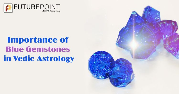 Importance Blue Gemstones Vedic - futureastroindia   ello