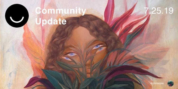 Community Update 7/25/2019 fres - elloblog | ello