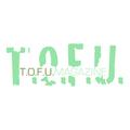 T.O.F.U. Magazine (@tofumagazine) Avatar