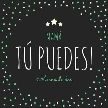 Mamá tú puedes!