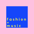 FASHION + MUSIC (@fashionandmusic) Avatar