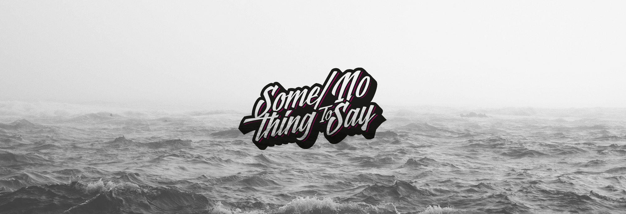 SOM/ENOTHINGTO (@somenothingtosay) Cover Image