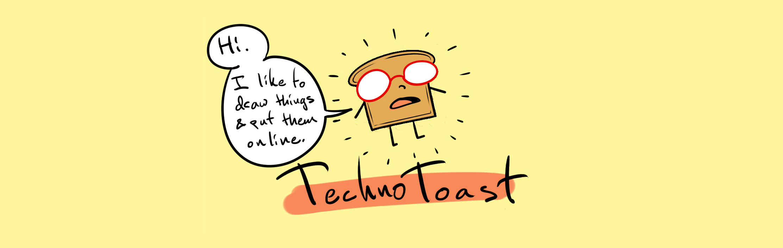 TechnoToast (@technotoast) Cover Image
