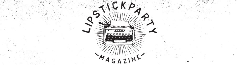 (@lipstickpartymag) Cover Image