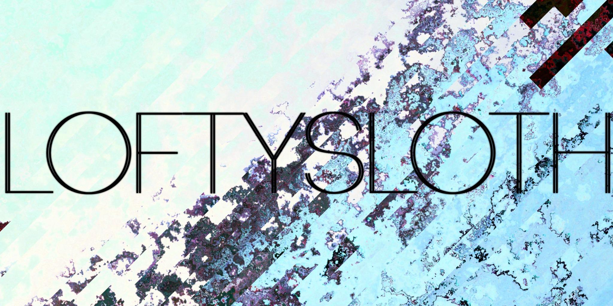 LoftySloth (@loftysloth) Cover Image